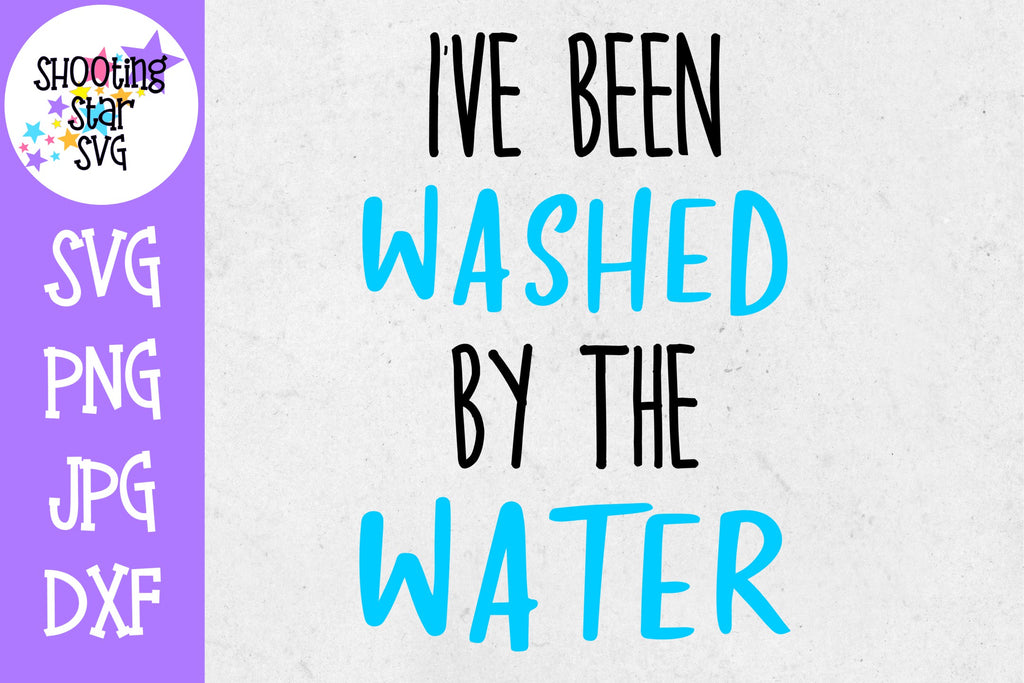 I've been washed by the water - Baptism SVG - Religious SVG