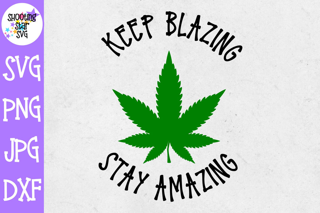 Keep Blazing Stay Amazing svg - Weed SVG - Marijuana SVG - Rolling Tray SVG