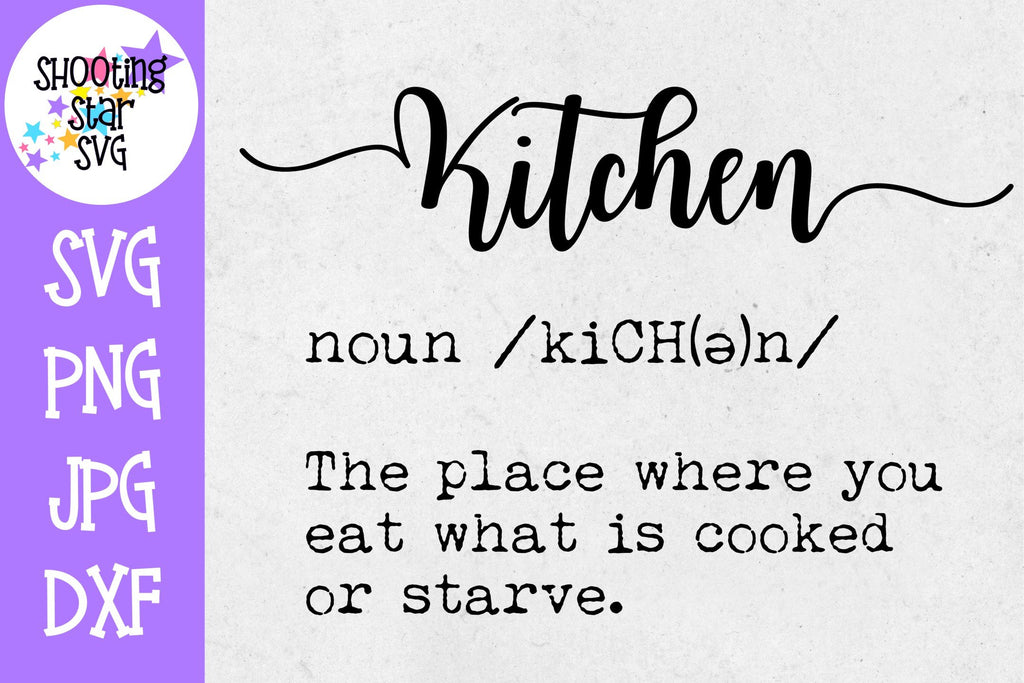 Kitchen Definition SVG - Funny Kitchen Definition - Decor