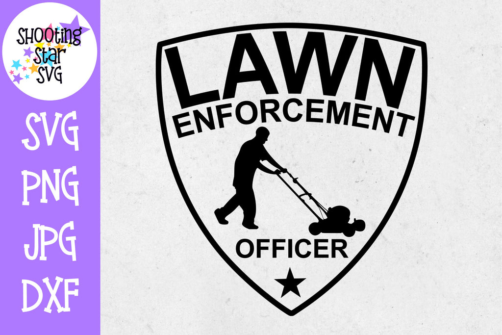 Lawn Enforcement Officer - Father's Day SVG