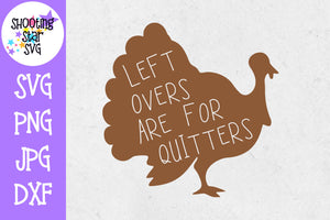 Leftovers are for quitters - thanksgiving svg