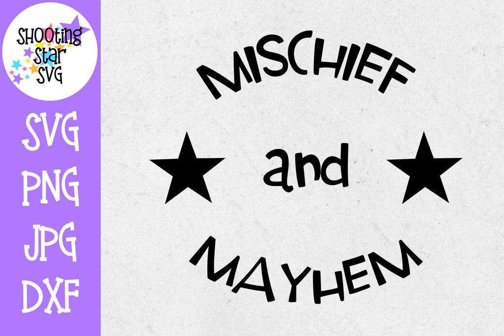 Mischief and Mayhem SVG - Sassy SVG - Children's SVG