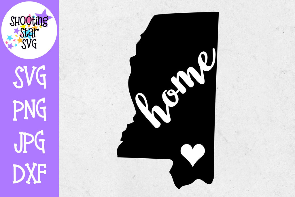 Mississippi State Home with Heart SVG - 50 States SVG - United States SVG