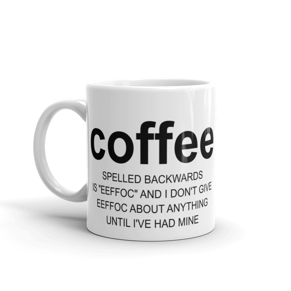 Coffee Spelled Backwards - Coffee Lover Mug - Coffee Addict Mug - Funny Coffee Mug