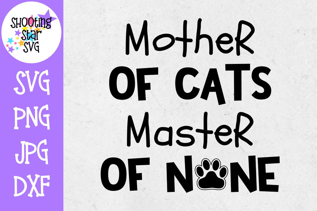 Mother of Cats Master of None SVG - Cat Lover SVG