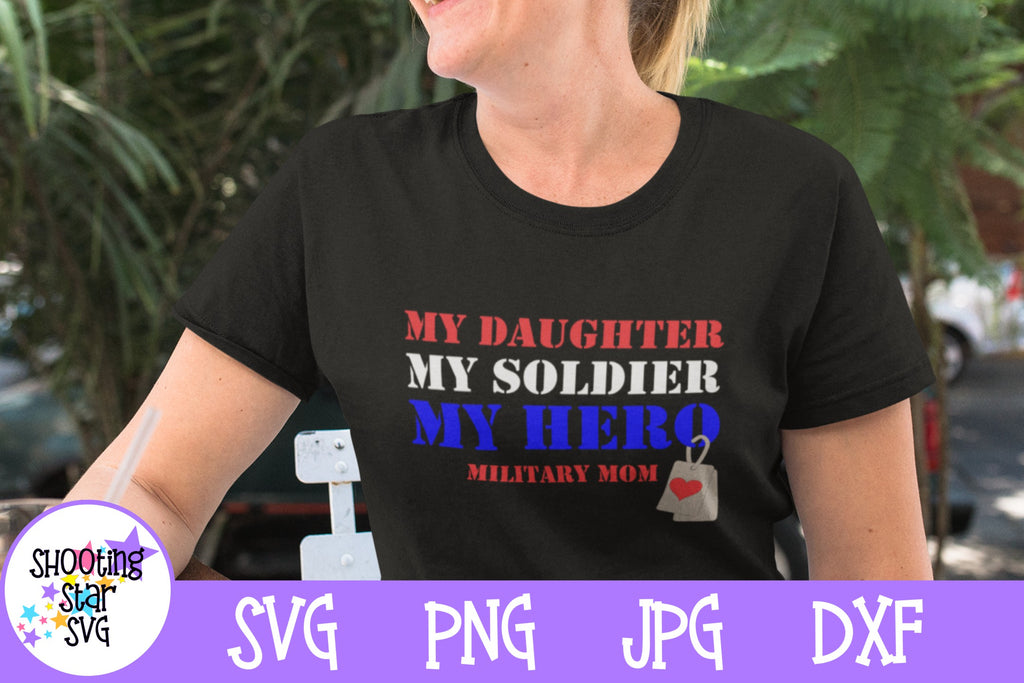 My Daughter My Soldier My Hero SVG - Military Mom SVG