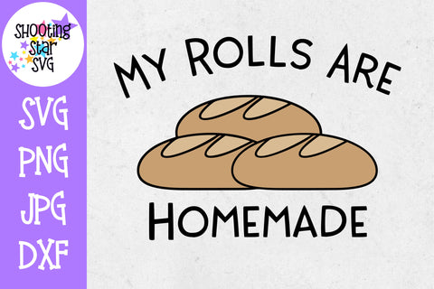My Rolls are Homemade SVG - Funny SVG - Thanksgiving SVG