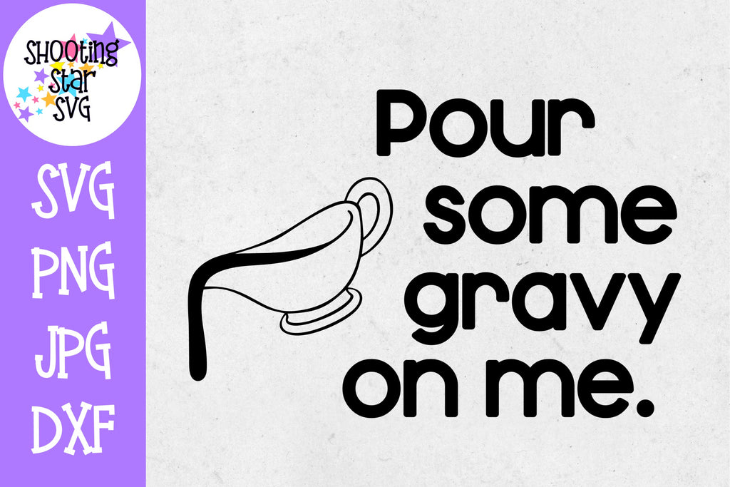 Pour some gravy on me SVG - thanksgiving SVG