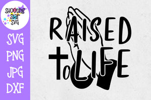 Raised to Life Prayer Hands SVG- Baptism SVG - Religious SVG