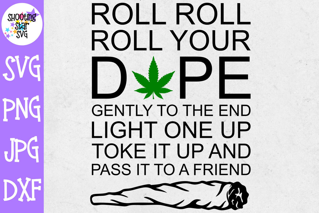 Roll Roll Roll Your Dope svg - Weed SVG - Marijuana SVG - Rolling Tray SVG