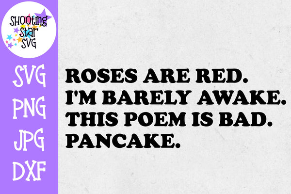 Roses are Red Bad Poem Pancake - Funny Quote SVG