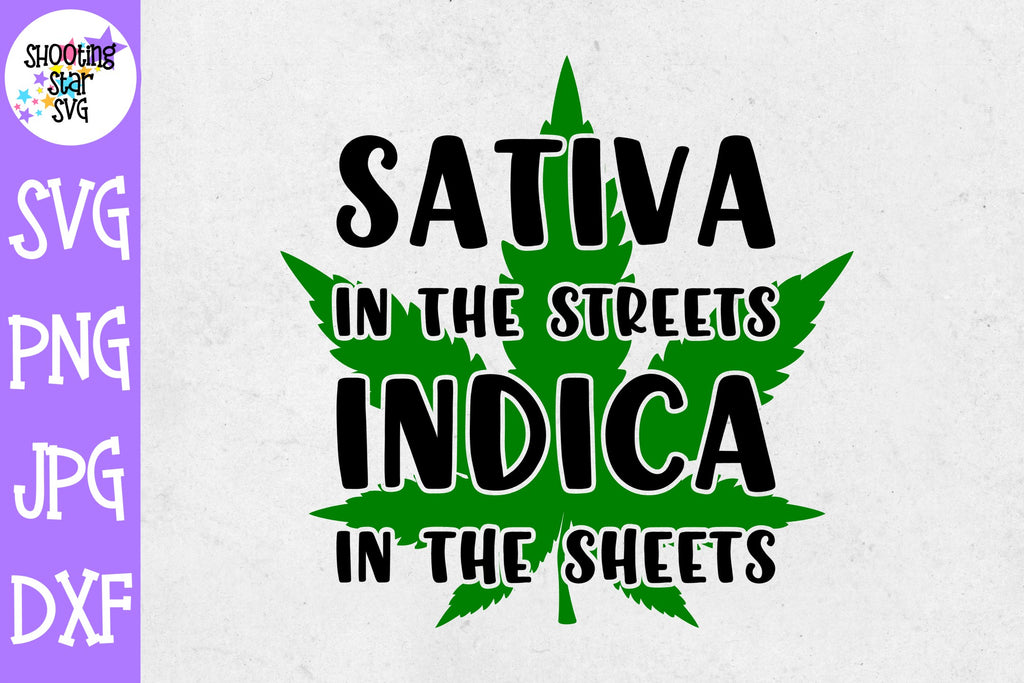 Sativa in the Streets Indica in the Sheets svg - Weed SVG - Marijuana SVG - Rolling Tray SVG