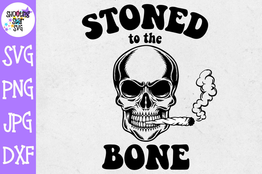 Stoned to the Bone svg - Weed SVG - Marijuana SVG - Rolling Tray SVG