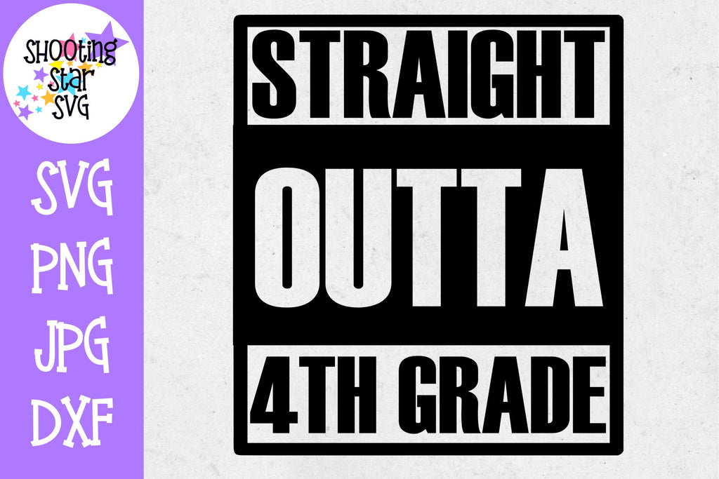 Straight Outta Fourth Grade - School Milestones SVG - Last Day of School SVG