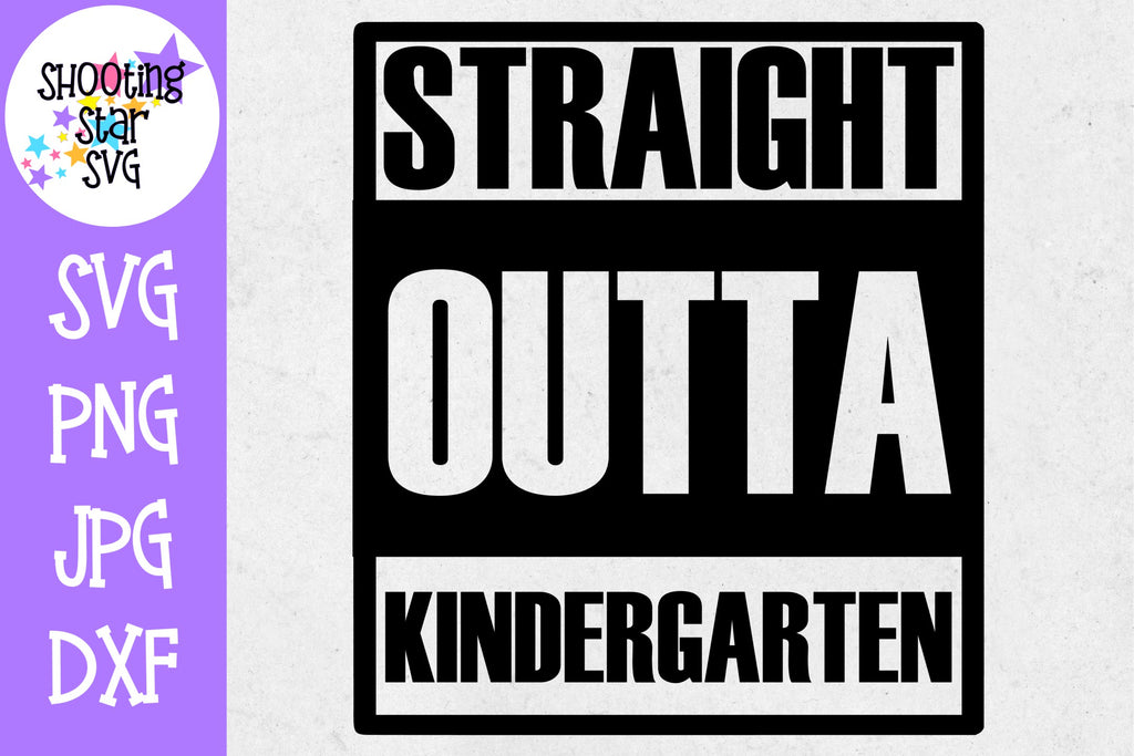 Straight Outta Kindergarten - School Milestones SVG - Last Day of School SVG