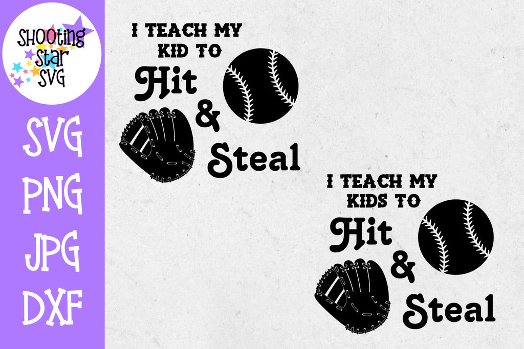 I Teach my Kid to Hit and Steal - Baseball SVG - Sports SVG
