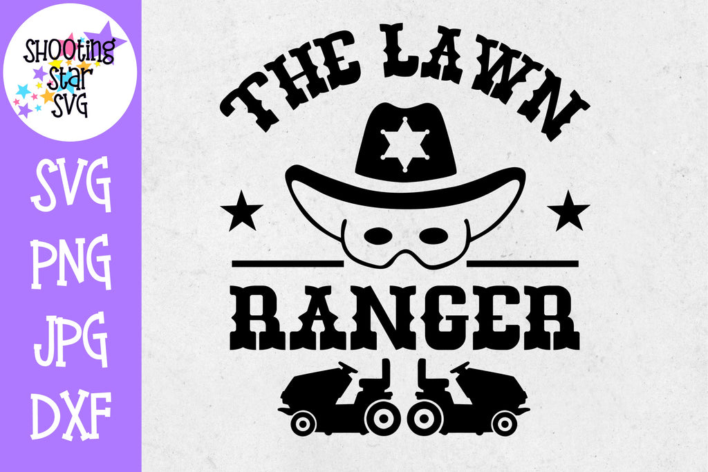 The Lawn Ranger - Lawn Enforcement Officer -Father's Day SVG