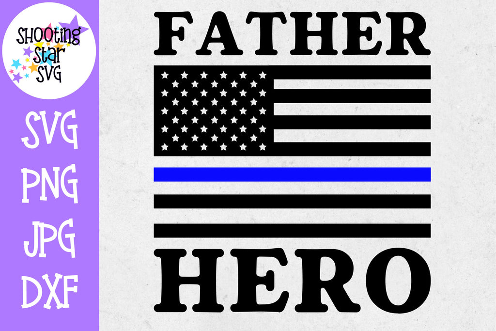 Father Hero Flag - Thin Blue Line - Police Officer SVG