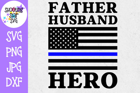 Father Husband Hero - Thin Blue Line - Police Officer SVG