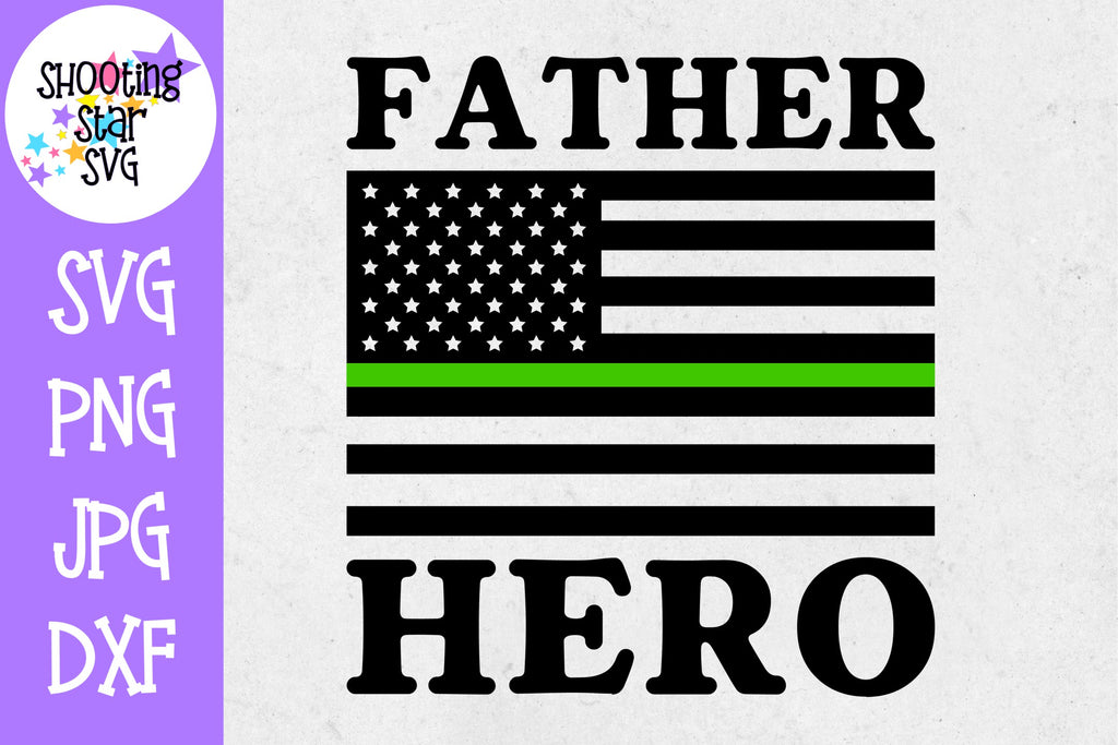 Thin Green Line American Flag SVG - Father Hero