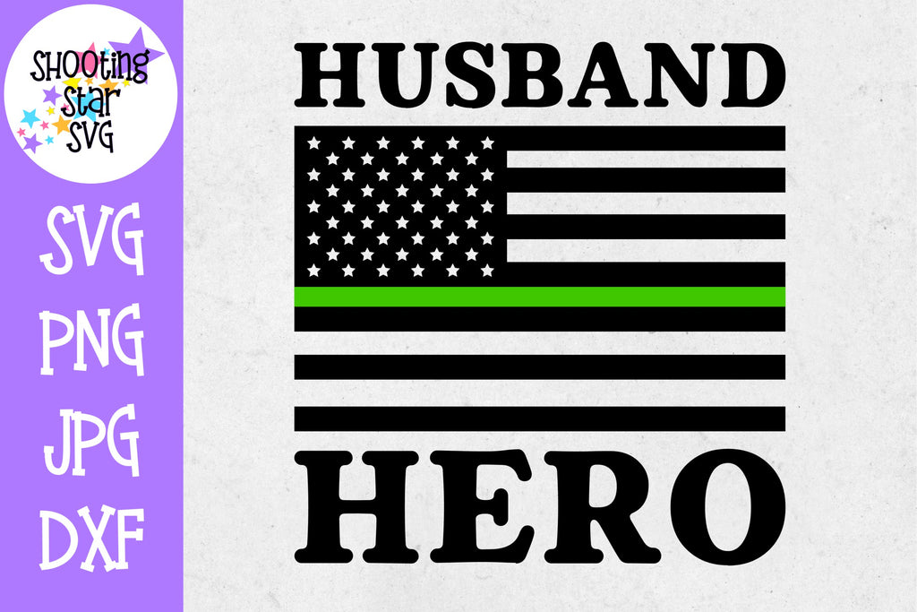 Thin Green Line American Flag SVG - Husband Hero