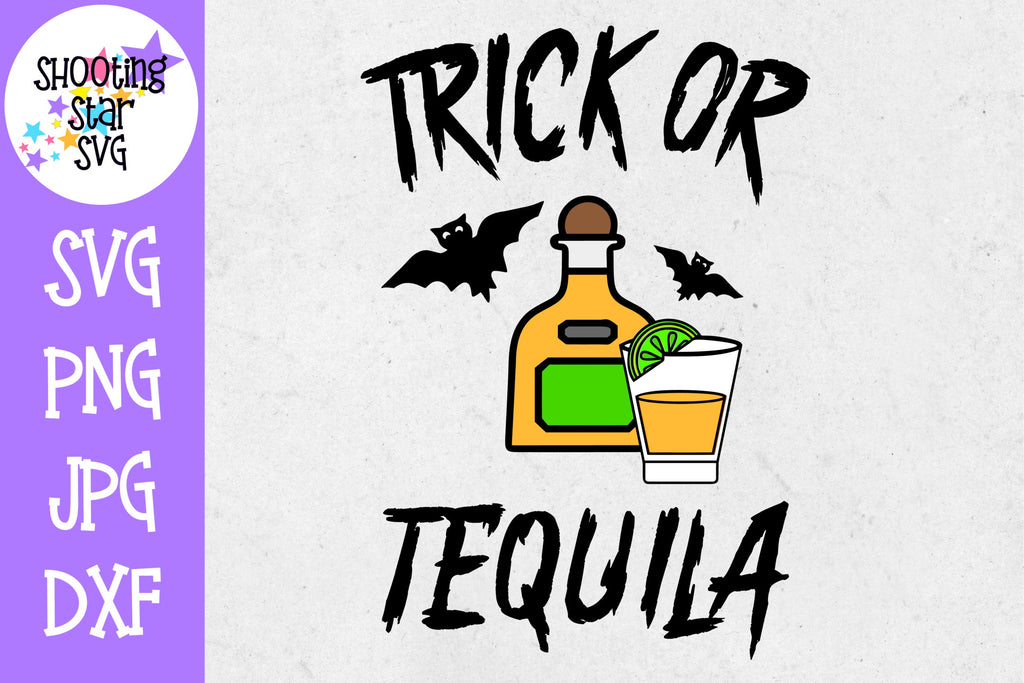 Trick or Tequila SVG - Funny Adult Shirt - Halloween SVG