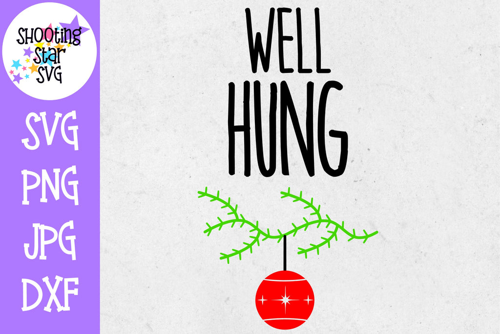 Well Hung Ornament SVG - Funny Christmas SVG