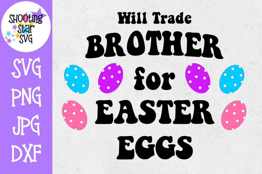 Will trade brother for easter eggs - Easter SVG - Bundle