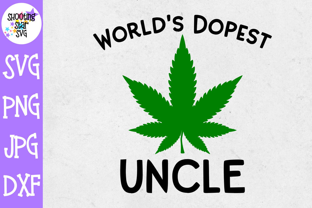 World's Dopest Uncle svg - Weed SVG - Marijuana SVG - Rolling Tray SVG