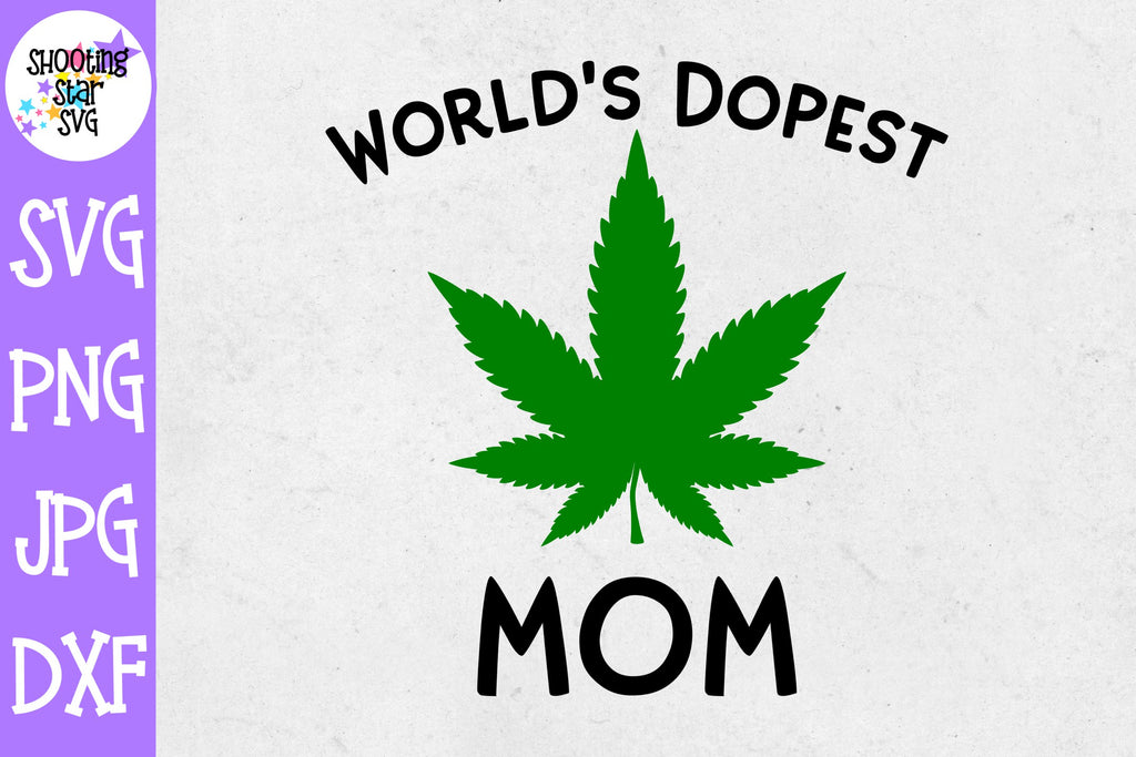 World's Dopest Mom svg - Weed SVG - Marijuana SVG - Rolling Tray SVG