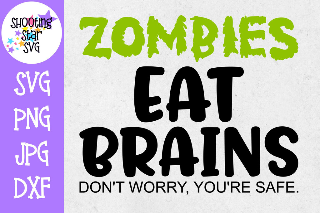 Zombies Eat Brains You're Safe SVG - Zombie - Halloween SVG