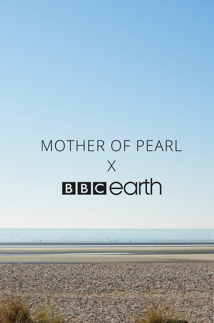 BBC Earth x Mother of Pearl
