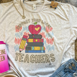 Support Your Local Teachers Tee
