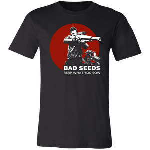 Bad Seeds Reap What You Sow - Unisex - Trendzz Worldwide