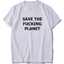 Load image into Gallery viewer, Save the Fucking Planet - Trendzz Worldwide