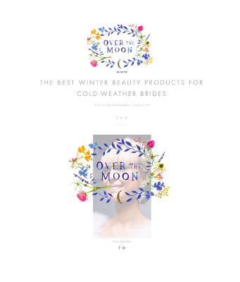 Over The Moon - The Best Winter Beauty Products for Cold-Weather Brides.