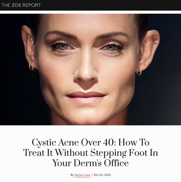 Zoe Report - Cystic Acne Over 40: How To Treat It Without Stepping Foot In Your Derm's Office