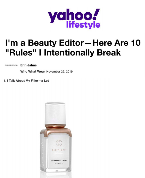 "Yahoo! - ""I'm a Beauty Editor—Here Are 10 ""Rules"" featuring the EIGHTH DAY Eye Renewal Cream"