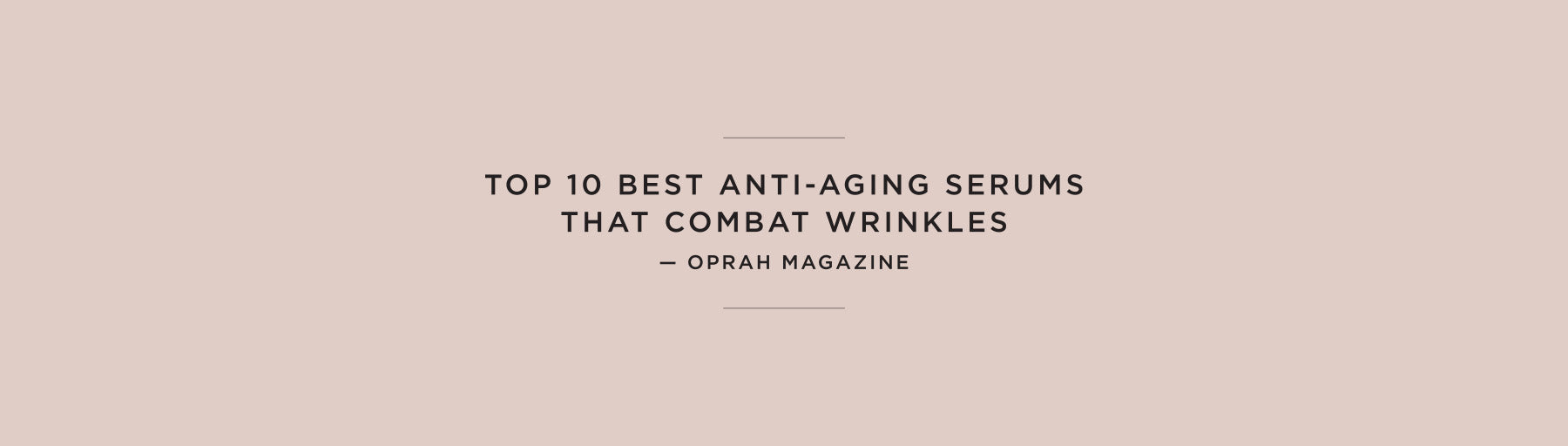 Top 10 best anti-aging serums that combat wrinkles, OPRAH MAGAZINE