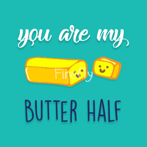 You are my Butter Half Magnet