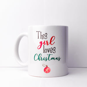 This Girl Loves Christmas Mug - Ornament