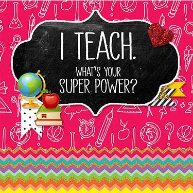 I Teach, What's your Super Power Magnet