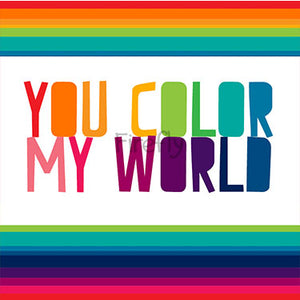 You Color My World Magnet