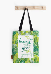 The Bravest Thing Tote