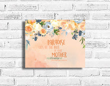 Load image into Gallery viewer, Paradise Lies at your Mother's Feet Plaque