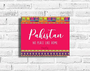 Pakistan - No Place Like Home Plaque