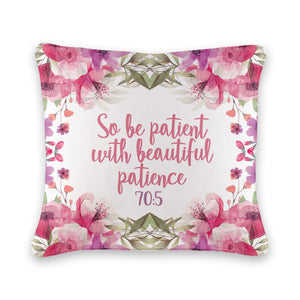 So Be Patient Cushion Cover