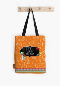 I Teach, What's Your Super Power Tote - Firefly