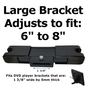 "Headrest Monitor DVD Player Bracket for LARGE SIZE Fits 6"" to 8"""