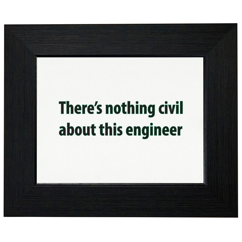 There is Nothing Civil About This Engineer T-Shirt, Framed Print, Pillow, Golf Towel
